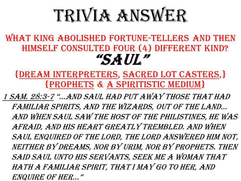 TRIVIA QUESTION Who saw twenty-five men worshiping the sun?
