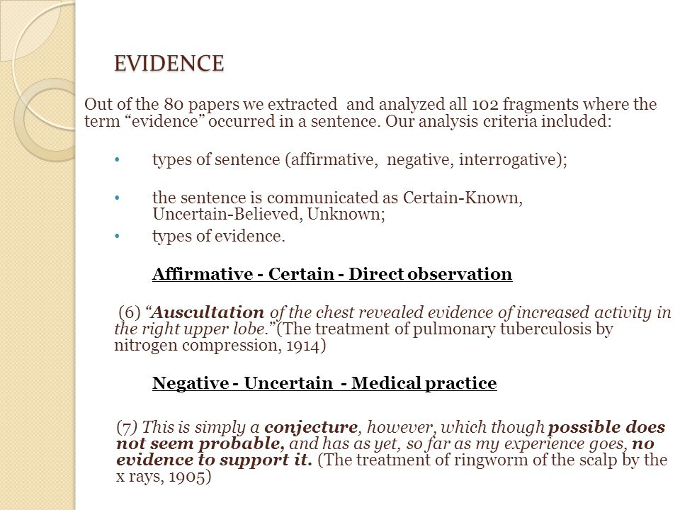 EVIDENCE Out of the 80 papers we extracted and analyzed all 102 fragments where the term evidence occurred in a sentence.