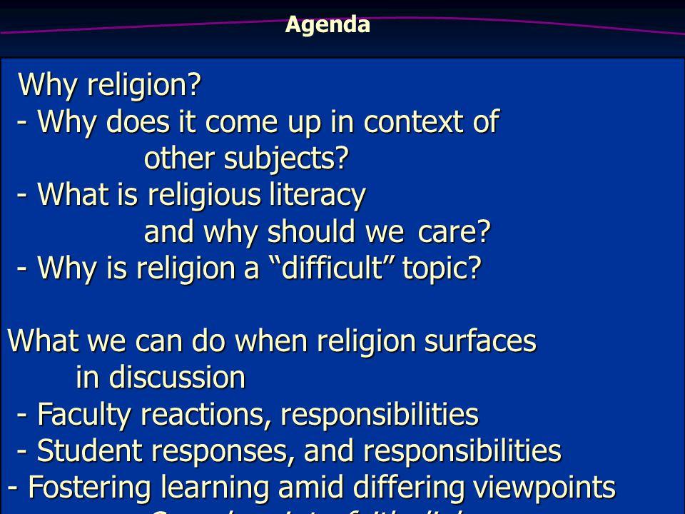 Agenda Why religion. Why religion.