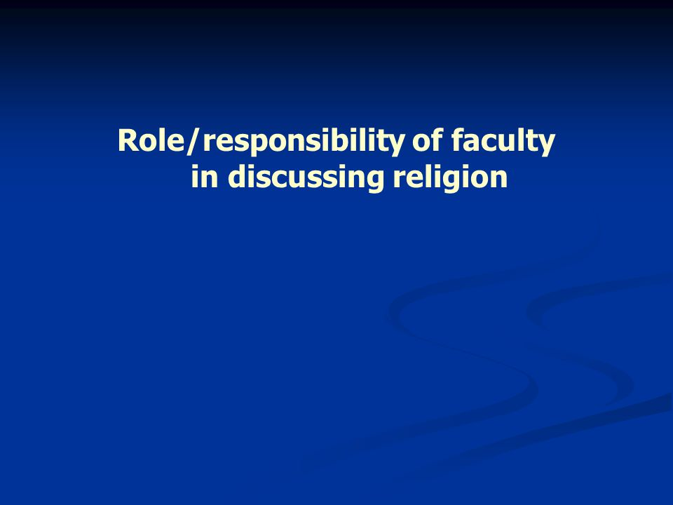 Role/responsibility of faculty in discussing religion