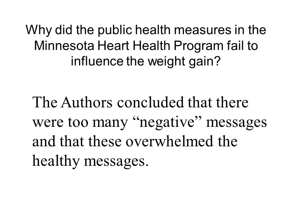 Why did the public health measures in the Minnesota Heart Health Program fail to influence the weight gain.