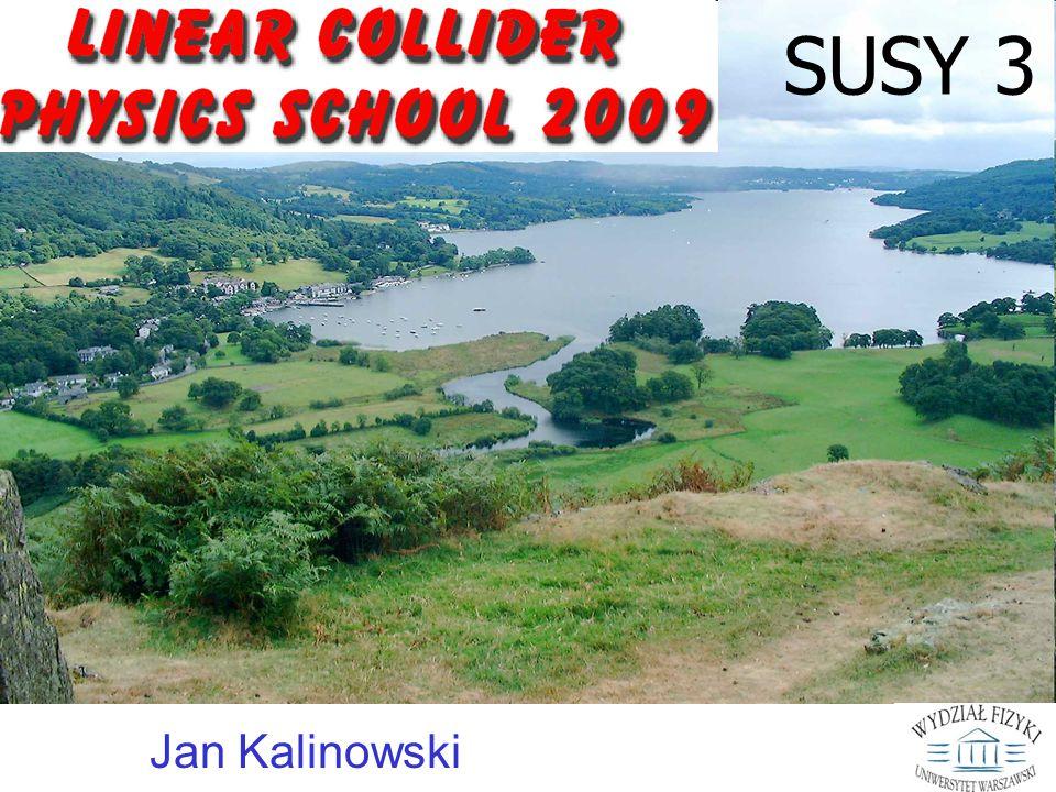 SUSY 3 Jan Kalinowski