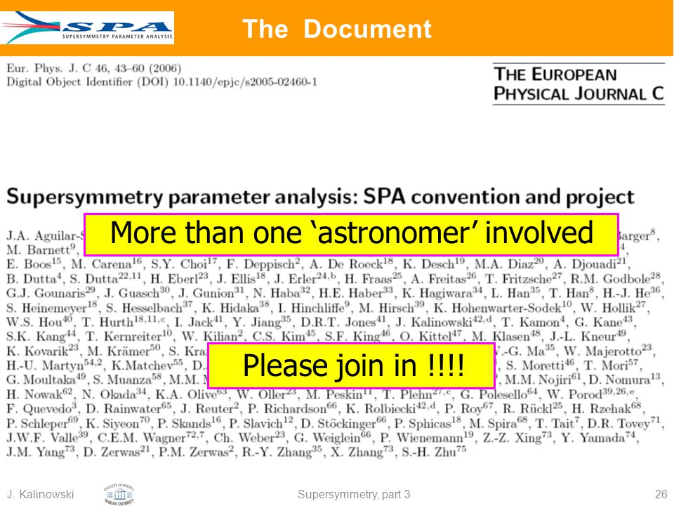 J. KalinowskiSupersymmetry, part 326 The Document More than one 'astronomer' involved Please join in !!!!