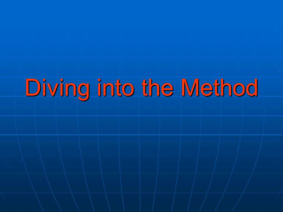 Diving into the Method