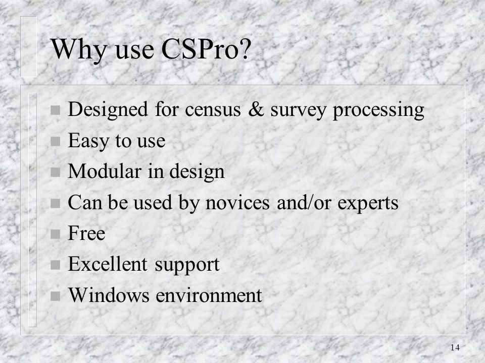 14 Why use CSPro.