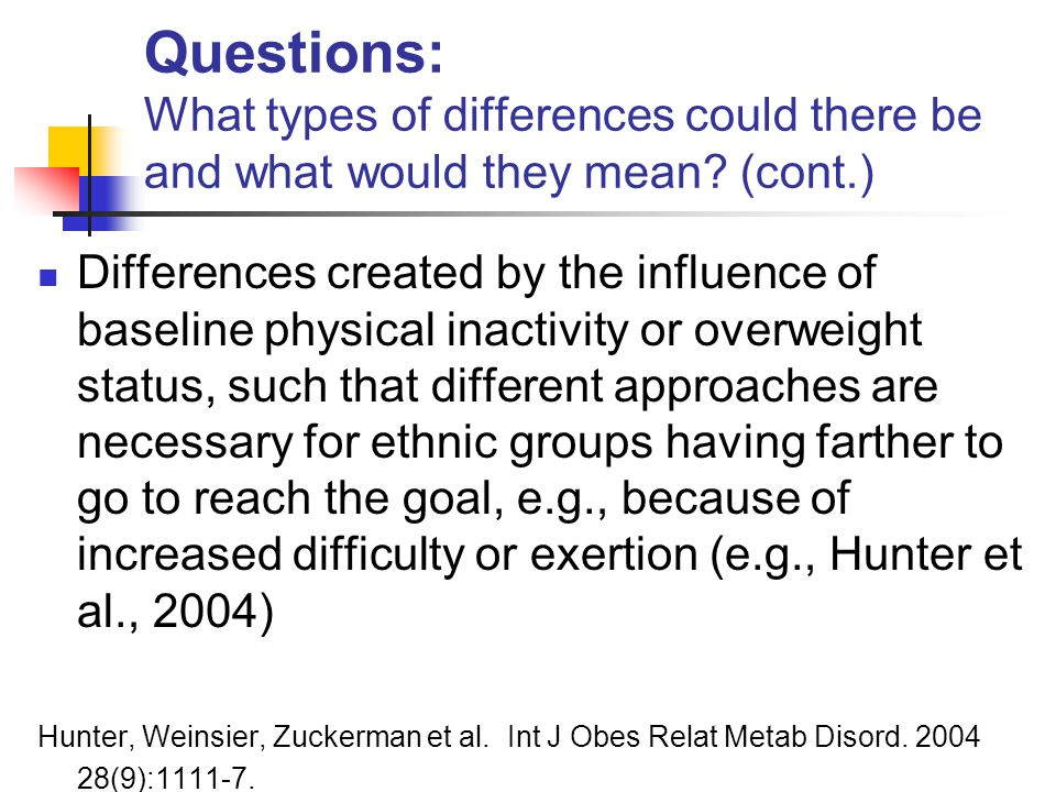 Questions: What types of differences could there be and what would they mean.
