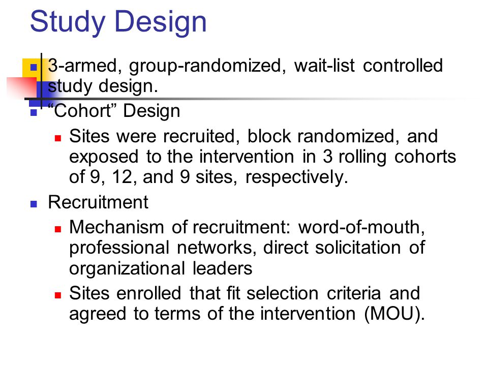 Study Design 3-armed, group-randomized, wait-list controlled study design.