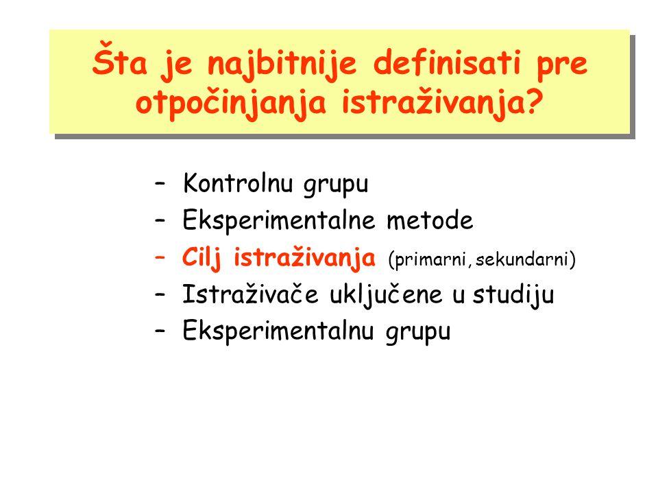 Odabrati odgovarajuću grupu ispitanika Kriterijumi za uključenje u studiju