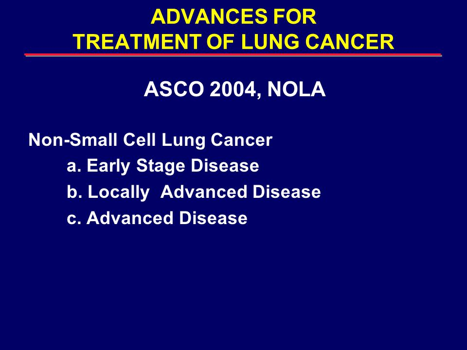 Advanced Non-Small Cell Lung Cancer A Multicenter Phase III Randomized Trial for Stage IIIB/IV NSCLC of Weekly Paclitaxel and Carboplatin vs Standard Paclitaxel and Carboplatin Given Every Three Weeks Followed by Weekly Paclitaxel Belani et al, Abstract #7017