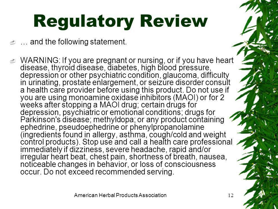 American Herbal Products Association12 Regulatory Review  … and the following statement.