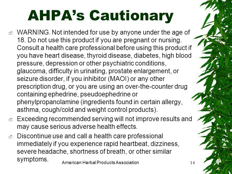 American Herbal Products Association14 AHPA's Cautionary  WARNING.