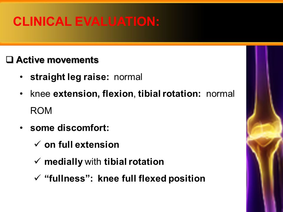 CLINICAL EVALUATION:  Passive movements extension, flexion, tibial rotation: minimal discomfort hamstring stretch testing: marked discomfort quad stretch testing: normal Ober's test: normal  Resisted movements tibial rotation, knee flexion: marked discomfort