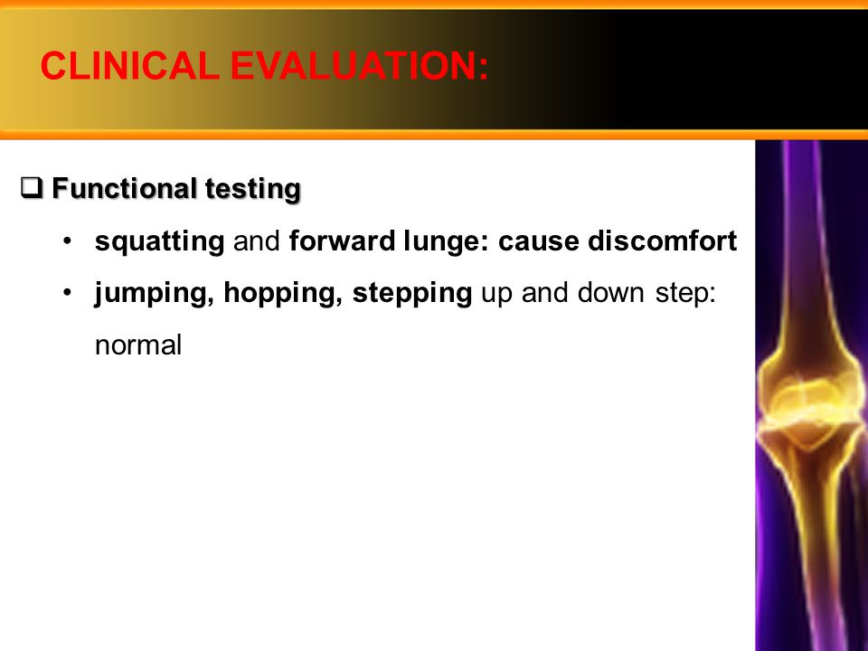 CLINICAL EVALUATION:  Palpation gluteus medius: no trigger points patellar tapping: mild ballotability - small effusion patella glide test (all directions): no pain palpation of patellar fat pad: normal no synovial plica palpable patella tracked perfectly within femoral trochlea both VMO muscles palpated evenly in mass