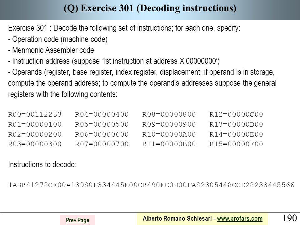 190 Alberto Romano Schiesari – www.profars.comwww.profars.com Prev.Page (Q) Exercise 301 (Decoding instructions) Exercise 301 : Decode the following s