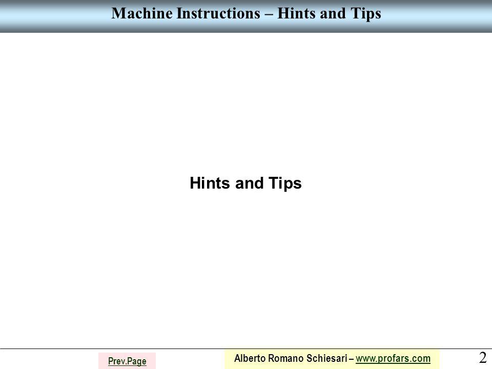 2 Alberto Romano Schiesari – www.profars.comwww.profars.com Prev.Page Machine Instructions – Hints and Tips Hints and Tips