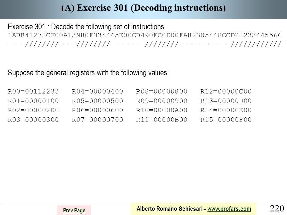 220 Alberto Romano Schiesari – www.profars.comwww.profars.com Prev.Page (A) Exercise 301 (Decoding instructions) Exercise 301 : Decode the following s