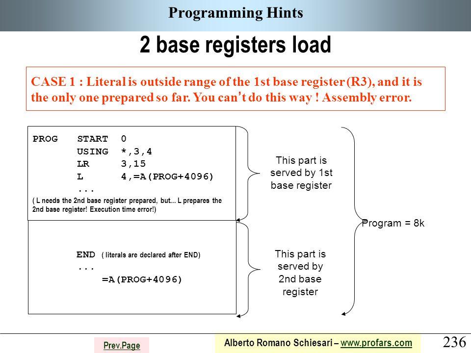 236 Alberto Romano Schiesari – www.profars.comwww.profars.com Prev.Page Programming Hints 2 base registers load CASE 1 : Literal is outside range of t