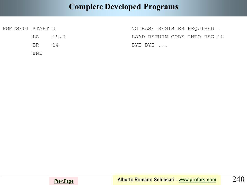 240 Alberto Romano Schiesari – www.profars.comwww.profars.com Prev.Page Complete Developed Programs PGMTSE01 START 0 NO BASE REGISTER REQUIRED .