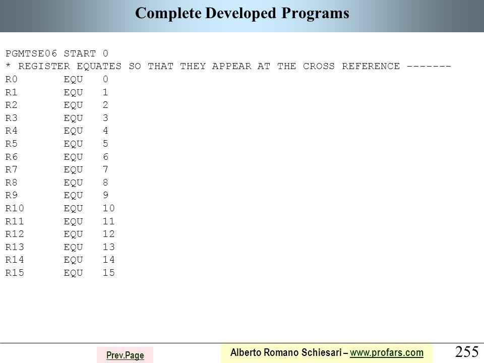 255 Alberto Romano Schiesari – www.profars.comwww.profars.com Prev.Page Complete Developed Programs PGMTSE06 START 0 * REGISTER EQUATES SO THAT THEY A