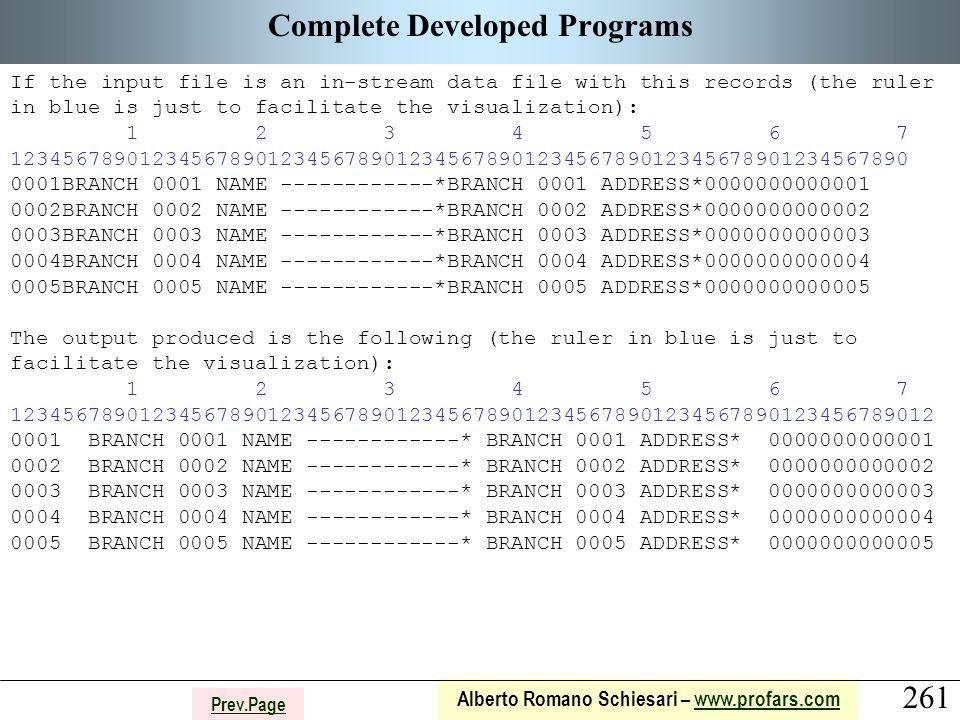 261 Alberto Romano Schiesari – www.profars.comwww.profars.com Prev.Page Complete Developed Programs If the input file is an in-stream data file with t