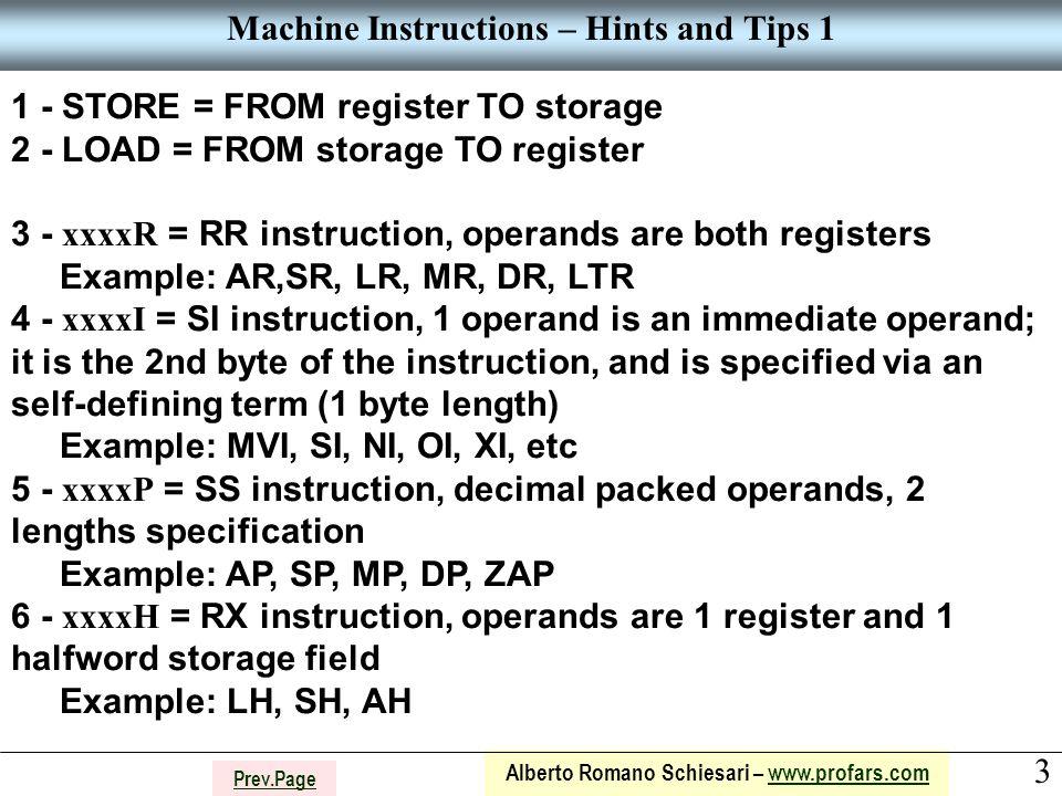 3 Alberto Romano Schiesari – www.profars.comwww.profars.com Prev.Page Machine Instructions – Hints and Tips 1 1 - STORE = FROM register TO storage 2 -