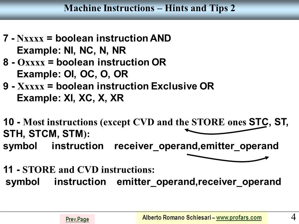 4 Alberto Romano Schiesari – www.profars.comwww.profars.com Prev.Page Machine Instructions – Hints and Tips 2 7 - Nxxxx = boolean instruction AND Exam