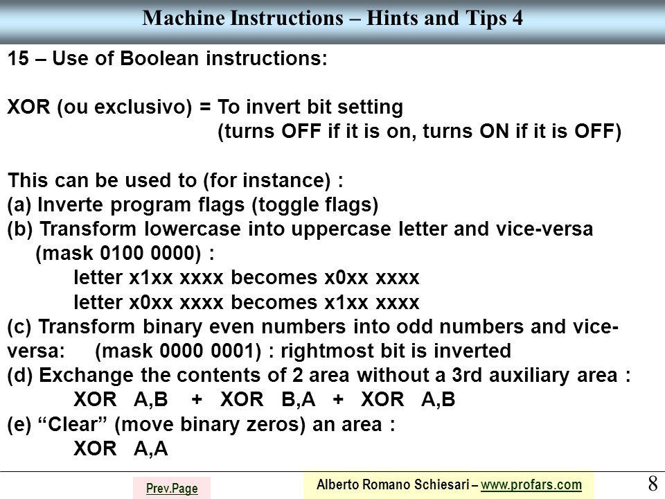 8 Alberto Romano Schiesari – www.profars.comwww.profars.com Prev.Page Machine Instructions – Hints and Tips 4 15 – Use of Boolean instructions: XOR (o