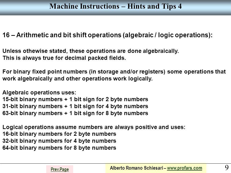 9 Alberto Romano Schiesari – www.profars.comwww.profars.com Prev.Page Machine Instructions – Hints and Tips 4 16 – Arithmetic and bit shift operations