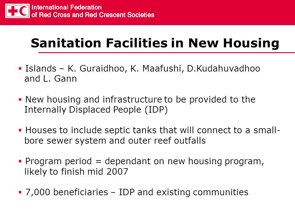  Islands – K. Guraidhoo, K. Maafushi, D.Kudahuvadhoo and L. Gann  New housing and infrastructure to be provided to the Internally Displaced People (