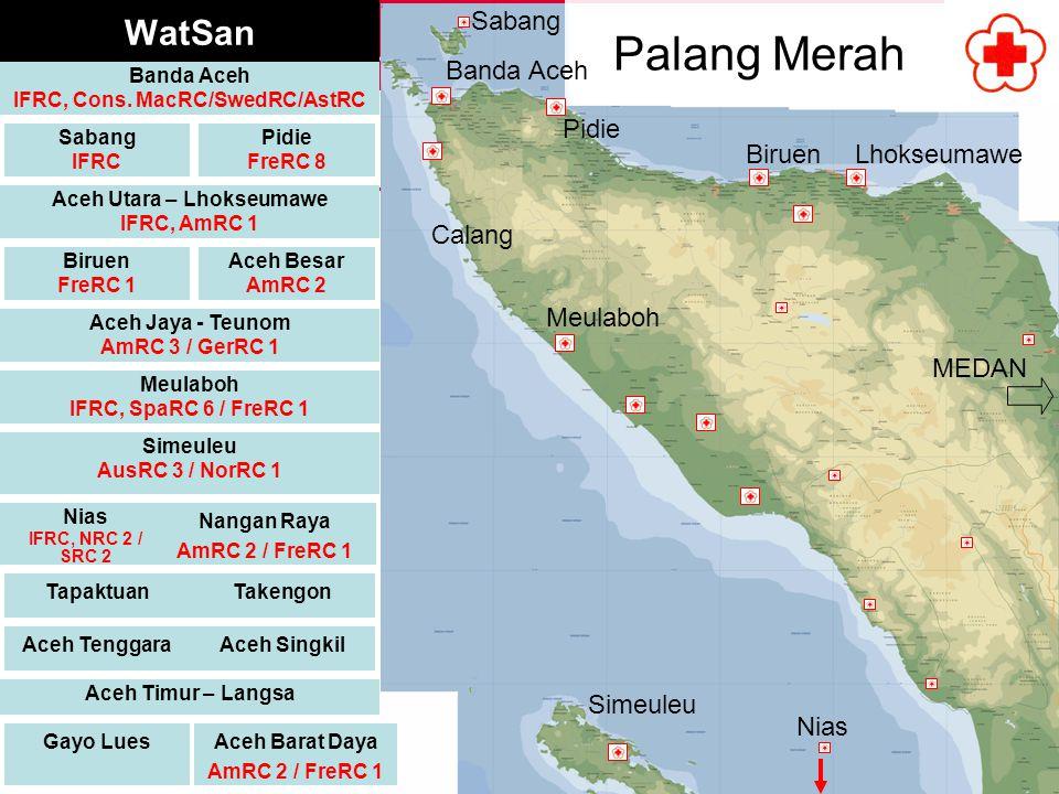 WatSan Pidie FreRC 8 Palang Merah Biruen FreRC 1 Aceh Utara – Lhokseumawe IFRC, AmRC 1 Simeuleu AusRC 3 / NorRC 1 Meulaboh IFRC, SpaRC 6 / FreRC 1 Ace