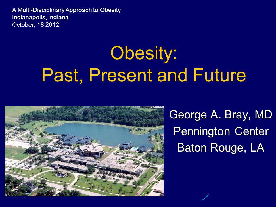 Obesity Has a Long History  The Distant Past  The Intermediate Past  Today