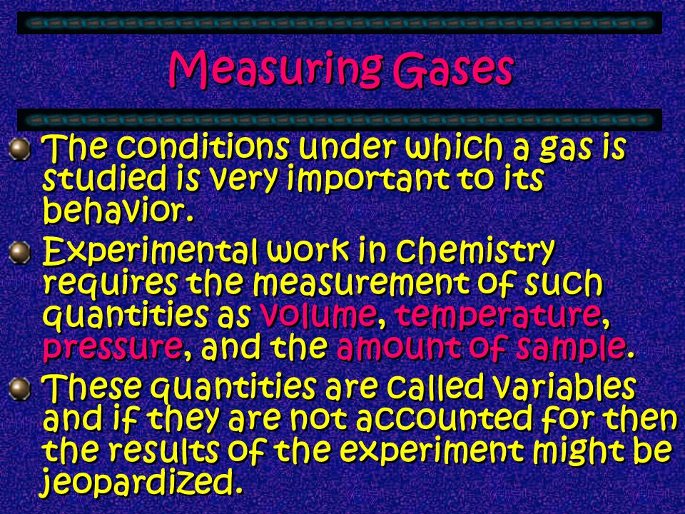 13. What variables effect the characteristics of gases? 14.Describe these variables 15.What is STP? 13. What variables effect the characteristics of g