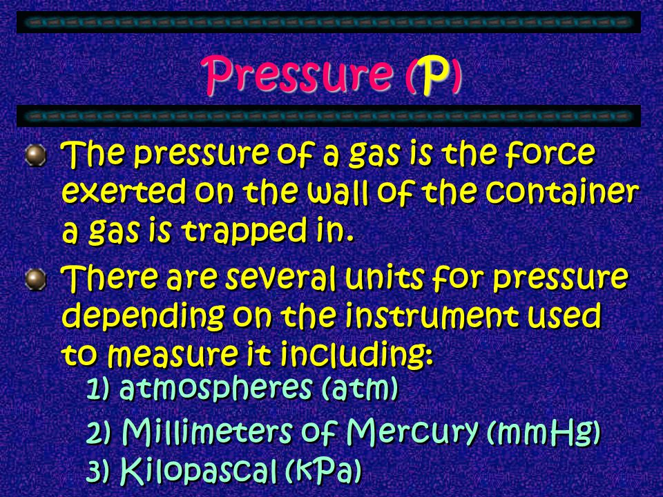 Temperature (T) The temperature of a gas is generally measured with a thermometer in Celsius. All calculations involving gases should be made after co