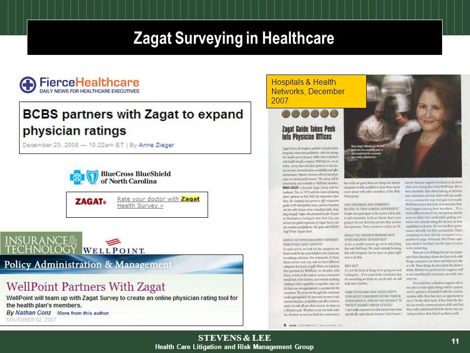 11 Zagat Surveying in Healthcare Hospitals & Health Networks, December 2007 STEVENS & LEE Health Care Litigation and Risk Management Group