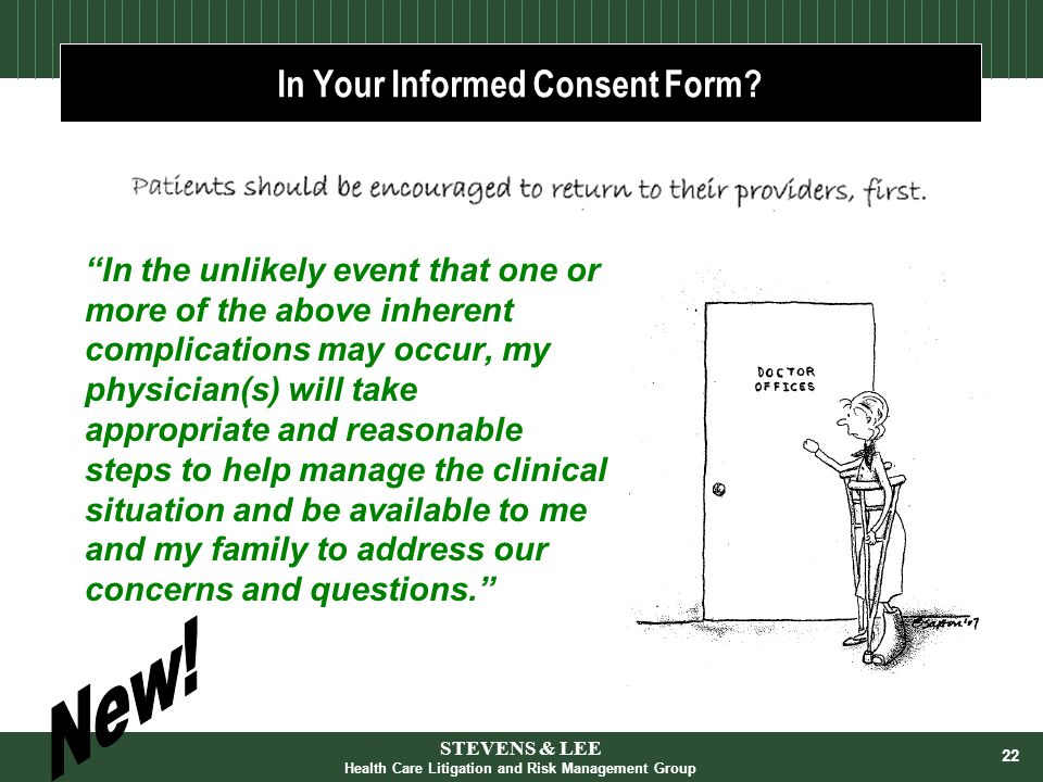 "22 In Your Informed Consent Form? ""In the unlikely event that one or more of the above inherent complications may occur, my physician(s) will take app"
