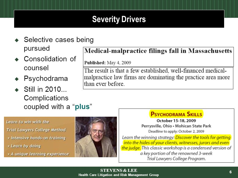 "6  Selective cases being pursued  Consolidation of counsel  Psychodrama  Still in 2010... Complications coupled with a ""plus"" STEVENS & LEE Health"