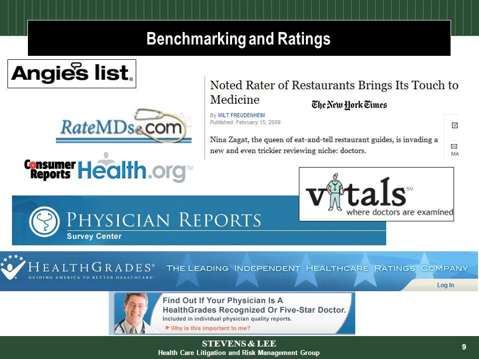 9 Benchmarking and Ratings STEVENS & LEE Health Care Litigation and Risk Management Group