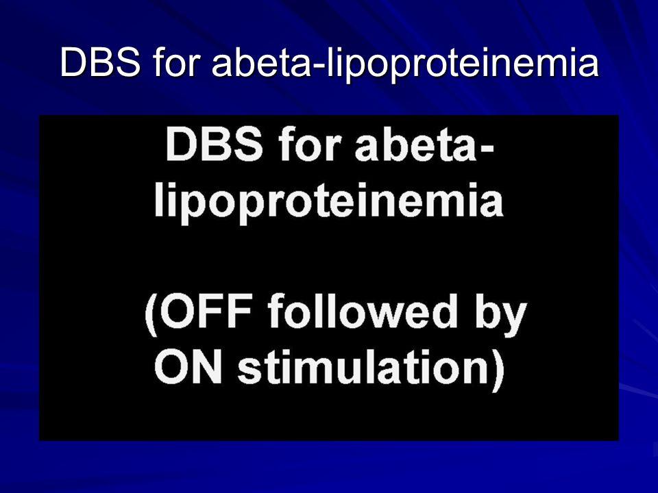 DBS for abeta-lipoproteinemia
