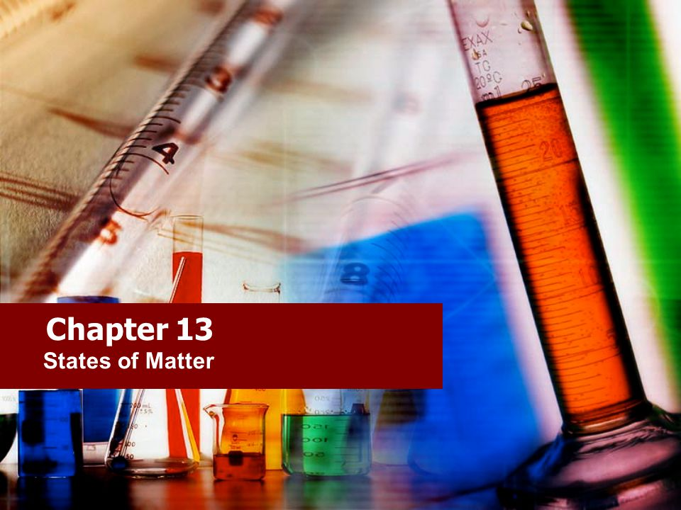 Chapter 13 States of Matter