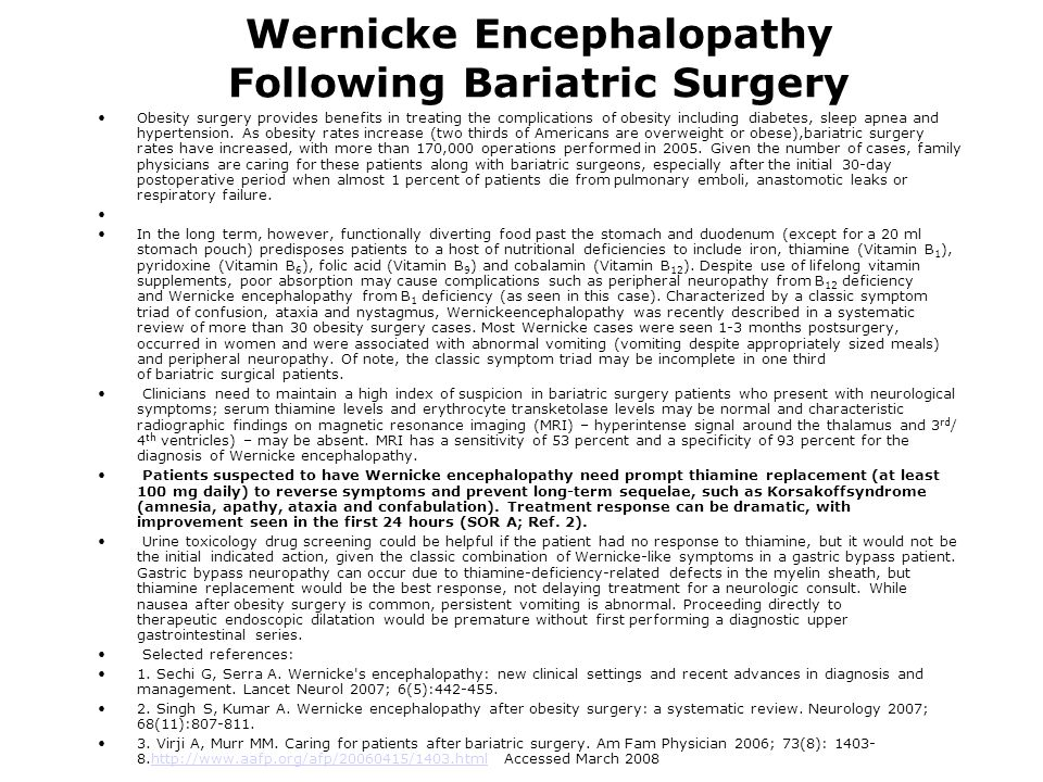 Wernicke Encephalopathy Following Bariatric Surgery Obesity surgery provides benefits in treating the complications of obesity including diabetes, sle