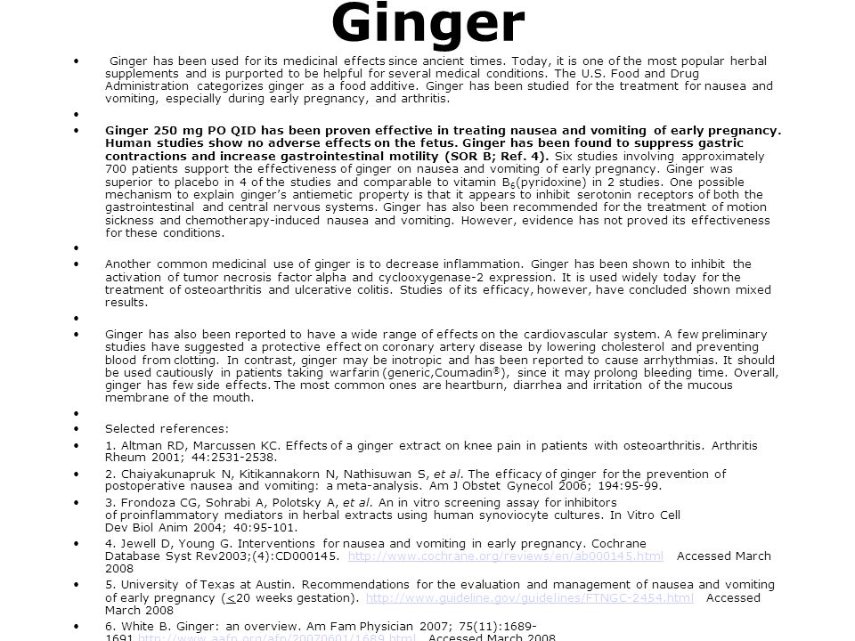 Ginger Ginger has been used for its medicinal effects since ancient times. Today, it is one of the most popular herbal supplements and is purported to