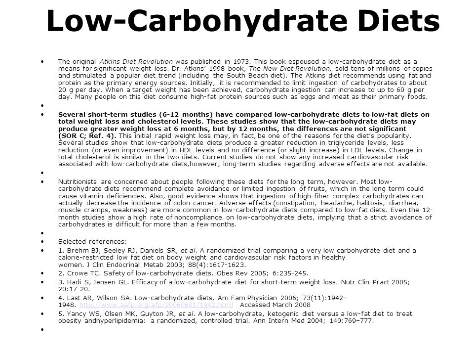 Low-Carbohydrate Diets The original Atkins Diet Revolution was published in 1973. This book espoused a low-carbohydrate diet as a means for significan