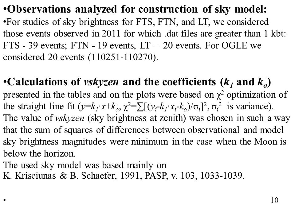 Observations analyzed for construction of sky model: For studies of sky brightness for FTS, FTN, and LT, we considered those events observed in 2011 f