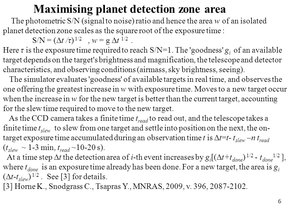 Maximising planet detection zone area The photometric S/N (signal to noise) ratio and hence the area w of an isolated planet detection zone scales as