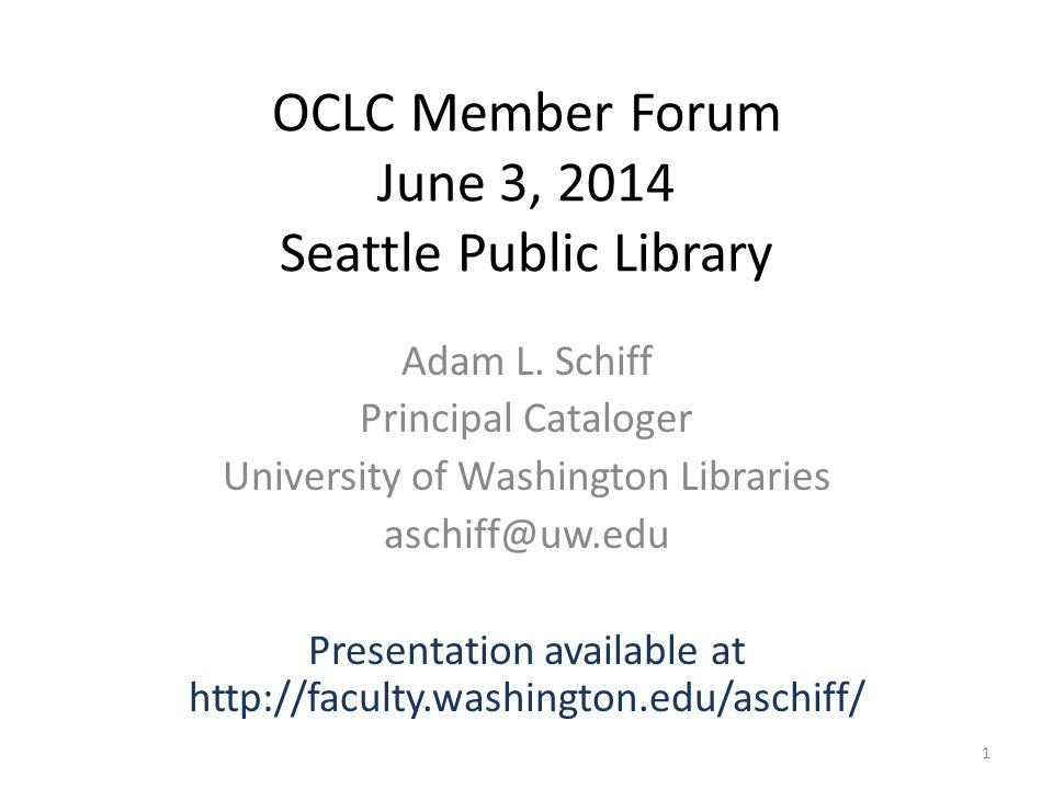 OCLC Member Forum June 3, 2014 Seattle Public Library Adam L.