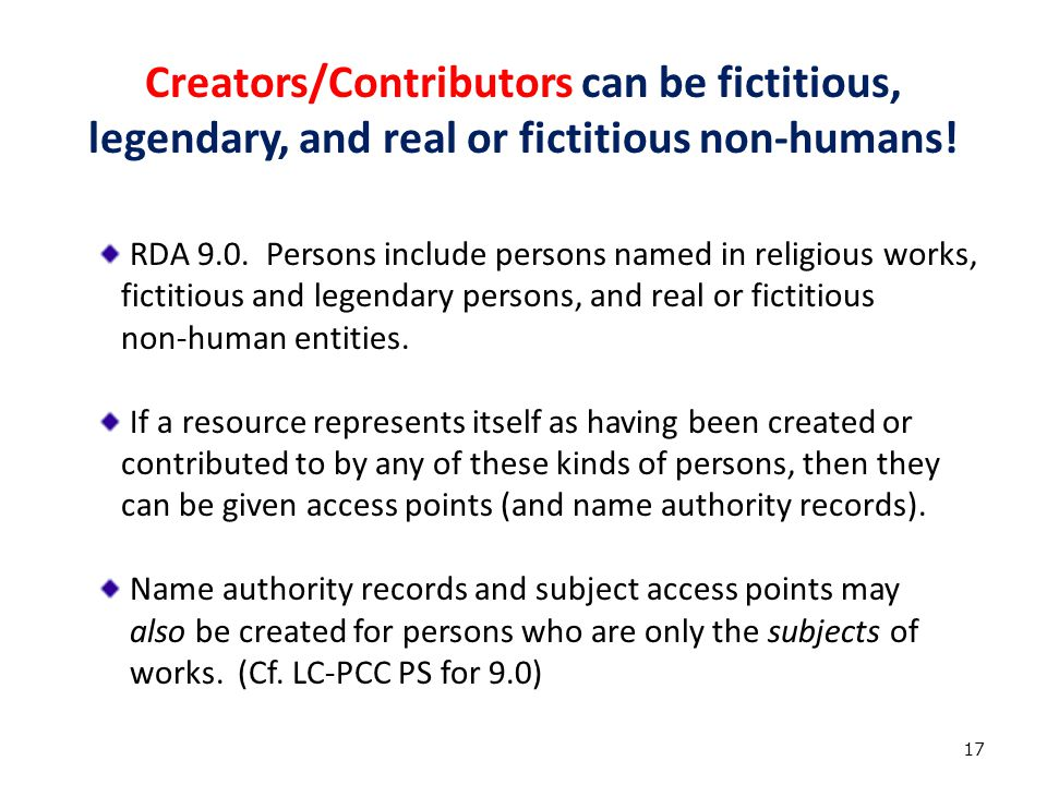 18 Creators/Contributors can be fictitious, legendary, and real or fictitious non-humans.