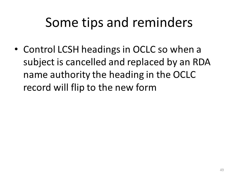 50 When an LCSH heading is cancelled, the cancelled LCCN of that subject authority record is added to the RDA name authority.