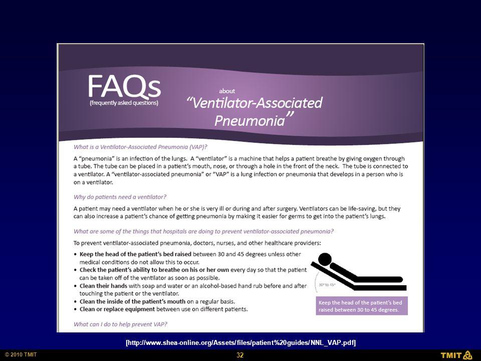 32 © 2010 TMIT [http://www.shea-online.org/Assets/files/patient%20guides/NNL_VAP.pdf]