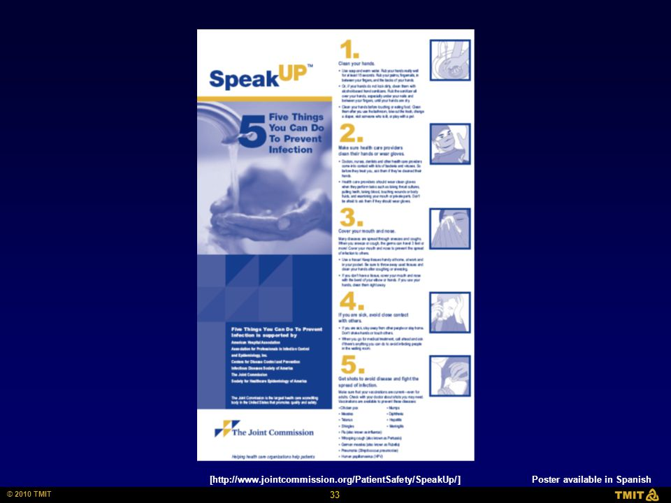 33 © 2010 TMIT [http://www.jointcommission.org/PatientSafety/SpeakUp/]Poster available in Spanish