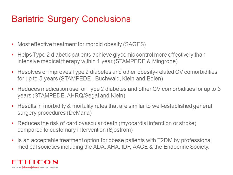 Bariatric Surgery Conclusions Most effective treatment for morbid obesity (SAGES) Helps Type 2 diabetic patients achieve glycemic control more effecti